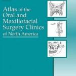Atlas of the Oral and Maxillofacial Surgery Clinics of North America 2002-2004