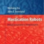Mastication Robots: Biological Inspiration to Implementation