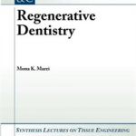 Regenerative Dentistry: Synthesis Lectures on Tissue Engineering