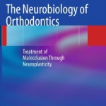 The Neurobiology of Orthodontics: Treatment of Malocclusion Through Neuroplasticity