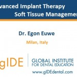 Advanced Implant Therapy – Soft Tissue Management