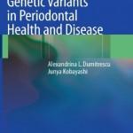 Genetic Variants in Periodontal Health and Disease