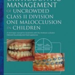 Orthodontic Management of Uncrowded Class II Division One Malocclusion in Children