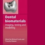 Dental Biomaterials: Imaging, Testing and Modelling