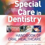 Special Care in Dentistry: Handbook of Oral Healthcare