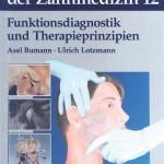 Farbatlanten der Zahnmedizin, Band 12: Funktionsdiagnostik und Therapieprinzipien