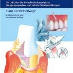 Die Praxis der zahnmedizinischen Prophylaxe: Ein Leitfaden für die Individualprophylaxe, Gruppenprophylaxe und initiale Parodontaltherapie