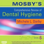 Mosby's Comprehensive Review of Dental Hygiene, 6th Edition