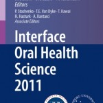 Interface Oral Health Science 2011
