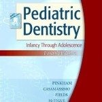 Pediatric Dentistry: Infancy Through Adolescence, 4th Edition
