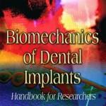 Biomechanics of Dental Implants: Handbook for Researchers