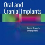 Oral and Cranial Implants: Recent Research Developments