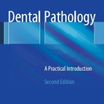 Dental Pathology: A Practical Introduction, 2nd Edition
