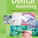 Dental Assisting: A Comprehensive Approach, 4th Edition