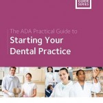 The ADA Practical Guide to Starting Your Dental Practice (The ADA Practical Guide Series)