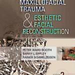 Maxillofacial Trauma and Esthetic Facial Reconstruction, 2nd Edition