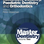 Master Dentistry, 3rd Edition Volume 2: Restorative Dentistry, Paediatric Dentistry and Orthodontics