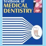 Textbook of Medical Dentistry: For Dental–Medical Students and Practitioners