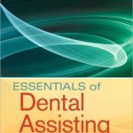 Essentials of Dental Assisting                    / Edition 5