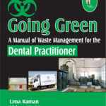 Going Green: A Manual of Waste Management for the Dental Practitioner