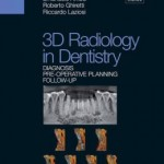 3D Radiology in Dentistry: Diagnosis Pre-Operative Planning Follow-Up