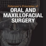 Peterson's Principles of Oral and Maxillofacial Surgery, 3rd Edition