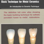 Color Atlas Basic Technique for Metal Ceramics: An Intro to Ceramic Technique