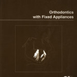Orthodontics with Fixed Appliances