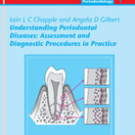 Understanding Periodontal Diseases: Assessment And Diagnostic Procedures In Practice