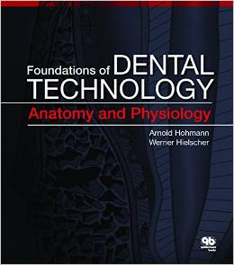 Foundations of Dental Technology Anatomy and Physiology