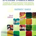 Dental Materials: Clinical Applications for Dental Assistants and Dental Hygienists, 3rd Edition