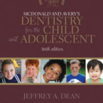 McDonald and Avery's Dentistry for the Child and Adolescent, 10th Edition