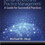 Dental Benefits and Practice Management  :  A Guide for Successful Practices