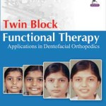 Twin Block Functional Therapy: Applications in Dentofacial Orthopedics