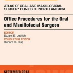 Office Procedures for the Oral and Maxillofacial Surgeon, an Issue of Atlas of the Oral and Maxillofacial Surgery Clinics,