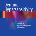 Dentine Hypersensitivity                            :Advances in Diagnosis, Management, and Treatment