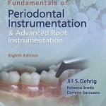 Fundamentals of Periodontal Instrumentation and Advanced Root Instrumentation, 8th Edition