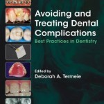 Avoiding and Treating Dental Complications : Best Practices in Dentistry