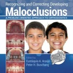 Recognizing and Correcting Developing Malocclusions : A Problem-Oriented Approach to Orthodontics