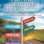 Dental Practice Transition : A Practical Guide to Management