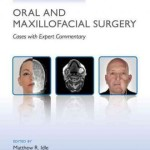 Challenging Concepts in Oral and Maxillofacial Surgery : Cases with Expert Commentary