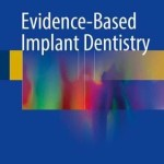 Evidence-Based Implant Dentistry 2016