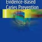 Evidence-Based Caries Prevention 2016