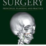 Orthognathic Surgery : Principles, Planning and Practice