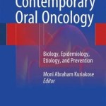 Contemporary Oral Oncology 2017 : Biology, Epidemiology, Etiology, and Prevention