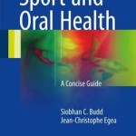 Sport and Oral Health : A Concise Guide