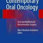 Contemporary Oral Oncology : Oral and Maxillofacial Reconstructive Surgery
