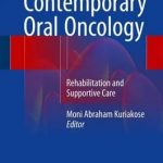 Contemporary Oral Oncology : Rehabilitation and Supportive Care