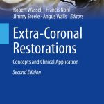 Extra-Coronal Restorations  :  Concepts and Clinical Application