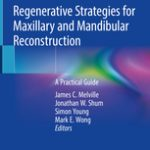 Regenerative Strategies for Maxillary and Mandibular Reconstruction
